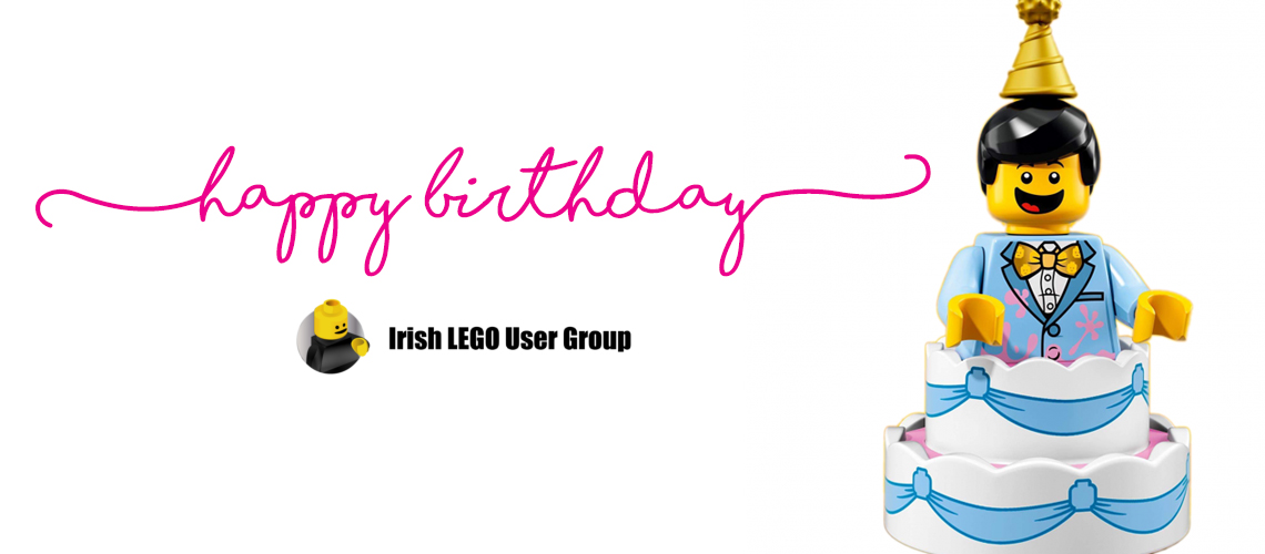 Happy Birthday Irish Lego User Group